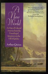 A New World: An Epic of Colonial America From the Founding of Jamestown to the Fall of Quebec