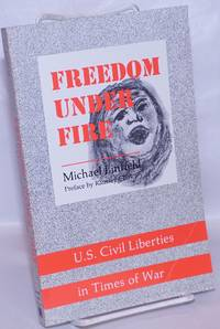 image of Freedom Under Fire: U.S. civil liberties in times of war