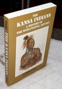 The Kansas Indians: A History of the Wind People, 1973-1873