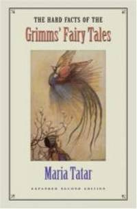 The Hard Facts of the Grimms' Fairy Tales by Maria Tatar - Hardcover - 1987-06-07 - from Books Express and Biblio.com