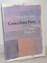 image of Thirty-Five Years at Crown Point Press: Making Prints, Doing Art