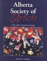 Alberta Society of Artists: The First Seventy Years