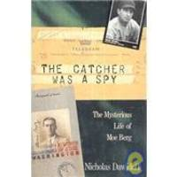image of The Catcher Was a Spy: The Mysterious Life of Moe Berg