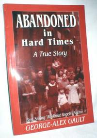Abandoned in Hard Times; A True Story
