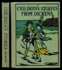 CHILDREN'S STORIES FROM DICKENS, or, STORIES FROM DICKENS - Retold for Children