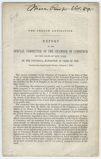 [drop-title] The French exposition. Report of the special committee of the Chamber of Commerce of the State of New York, on the universal exposition at Paris of 1867.. Unanimously adopted by the Chamber, February 1, 1866.