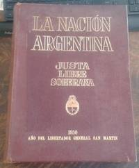 image of La Nacion Argentina Justa Libre Soberana Ano Del Libertador General San  Martin ( Deluxe Leatherbound Edition )