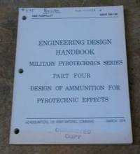 Engineering Design Handbook Military Pyrotechnics Series Part Four: Design  of Ammunition for Pyrotechnic Effects AMCP 706-188
