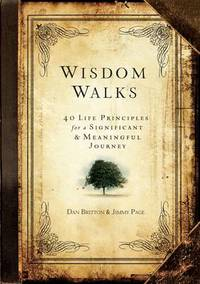Wisdom Walks: 40 Life Principles for a Significant & Meaningful Journey