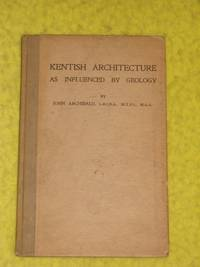 Kentish Architecture as influenced by Geology