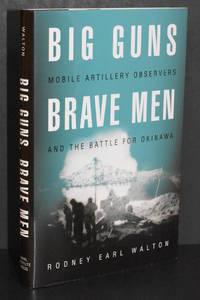 Big Guns, Brave Men; Mobile Artillery Observers and the Battle for Okinawa