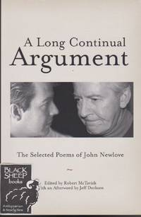 Long Continual Argument: The Selected Poems of John Newlove