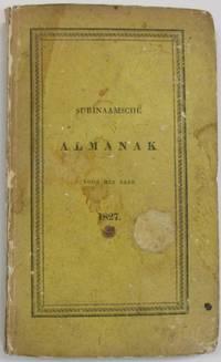 SURINAAMSCHE ALMANAK, VOOR HETJAAR 1827. UITGEGEVEN VOOR HET DEPARTEMENT PARAMARIBO, DER MAATSCHAPPIJ; TOT NUT VAN 'T ALGEMEEN