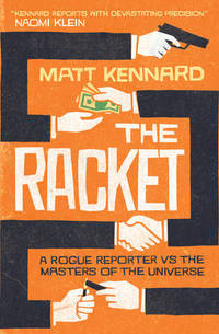 The Racket: A Rogue Reporter vs the Masters of the Universe