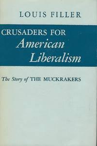 CRUSADERS FOR AMERICAN LIBERALISM