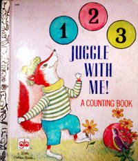 A Little Golden Book 1 2 3 JUGGLE WITH ME A COUNTING BOOK