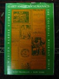 EARLY AMERICAN ALMANACS. THE COLONIAL WEEKDAY BIBLE