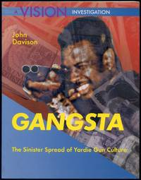 Gangsta: The Sinister Spread of Yardie Gun Culture. A Vision Investigation
