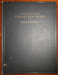 Treatise On A Neglected Phase of Dentistry