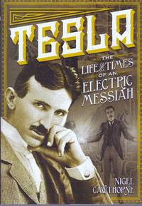 image of TESLA; The Life and Times of an Electric Messiah