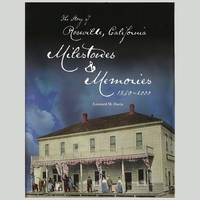 The Story of Roseville, California: Milestones & Memories, 1850-2000 by Leonard M Davis - Signed First Edition - 2002 - from Uncommon Works, IOBA and Biblio.com