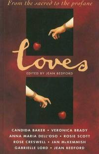 Loves: From The Sacred To The Profane