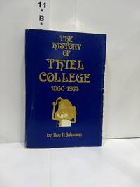 image of The History of Thiel College 1866-1974