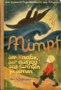Mimpf, der Knabe, der auszog, das Fürchten zu lernen. by Kaeser, Hildegard Johanna/Renner, Lilly [Ill.] - 1942