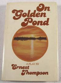 On Golden Pond: A Play by  Ernest Thompson - First Edition - 1979 - from Resource Books, LLC and Biblio.com