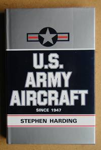 U.S. Army Aircraft Since 1947. An Illustrated Directory.