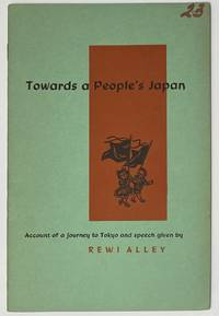 image of Towards a People's Japan: Account of a journey to Tokyo and speech given by Rewi Alley