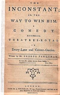 image of THE INCONSTANT; OR, THE WAY TO WIN HIM.  A COMEDY.  As it is Acted at the Theatres-Royal in Drury-Lane and Covent-Garden