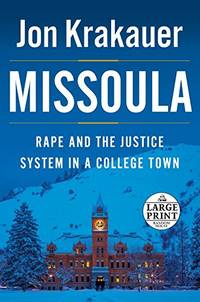 Missoula: Rape and the Justice System in a College Town Random House Large Print