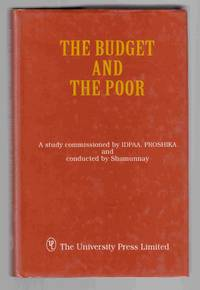 The Budget and the Poor by  Nigar  Mirza Md. Shafiqur & Nargis - First Edition - 2000 - from Riverwash Books and Biblio.com