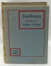image of SOUTHWAYS : STORIES BY ERSKINE CALDWELL