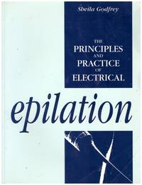 image of The Principles and Practice of ELECTRICAL EPILATION