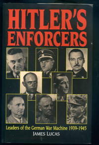 Hitler's Enforcers: Leaders of the German War Machine 1939-1945