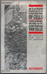 AN ILLUSTRATED INTRODUCTION TO THE ULTRASTRUCTURE OF CELLS.