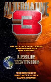 image of Alternative 3 : The 1978 Cult SciFi Classic Republished with New Material