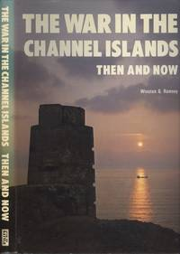 image of The War in the Channel Islands : Then and Now