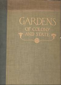 Gardebs of Colony and State, Gardens and Gardeners of the American Colonies and of the Republic Before 1940, Vols. 1 and 2
