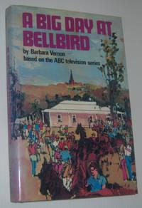 A BIG DAY AT BELLBIRD