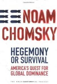 image of Hegemony or Survival: America's Quest for Global Dominance (The American Empire Project)