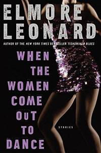 image of When The Women Come Out To Dance: Stories (Leonard, Elmore)