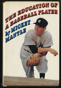 The Education of a Baseball Player by  Mickey MANTLE - First Edition - 1967 - from Between the Covers- Rare Books, Inc. ABAA and Biblio.com