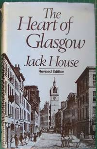 The Heart of Glasgow by  Jack House - Hardcover - 3rd Edition  - 1978 - from Hanselled Books (SKU: 065524)