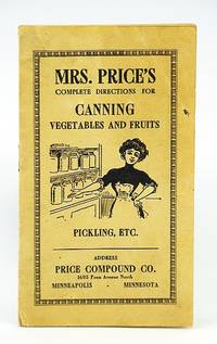Mrs. Price's Complete Directions For Canning Vegetables & Fruites, Pickling Etc - Good Agents Wanted.