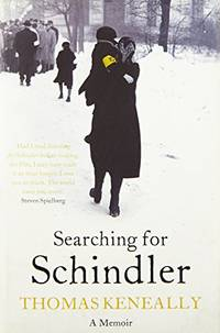 Searching For Schindler: The true story behind the Booker Prize winning novel 'S