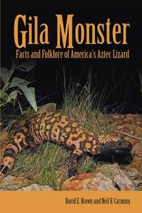 Gila Monster: Facts and Folklore of America's Aztec Lizard