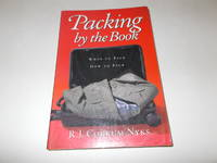 Packing by the Book : What to Pack, How to Pack